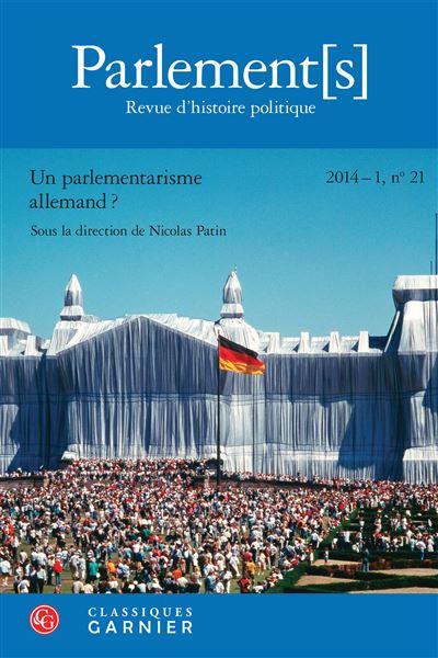 Parlement[s] 2014 - 1 revue d'histoire politique, n° 21 - un parlementarisme all