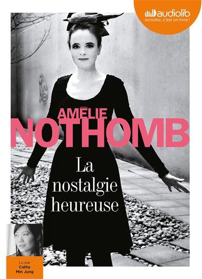 La Nostalgie heureuse -Amélie Nothomb