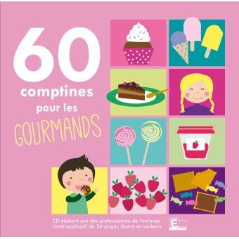 60 Comptines et formulettes pour les gourmands