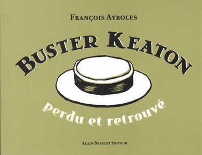 Buster Keaton perdu et retrouvé
