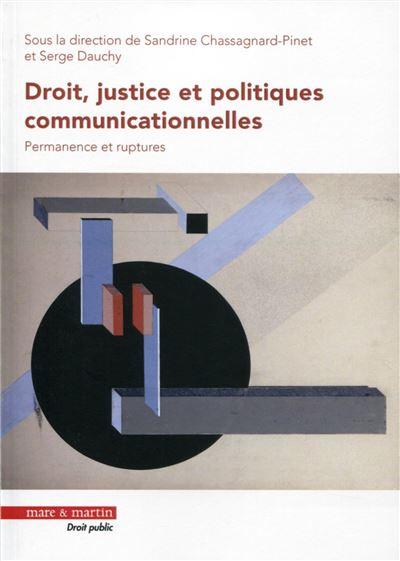 Droit, justice et politiques communicationnelles
