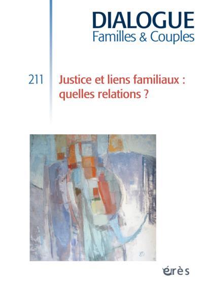 Dialogue 211- justice et liens familiaux: quelles relations ?