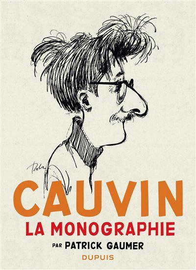 Monographie Cauvin - Monographie Raoul Cauvin