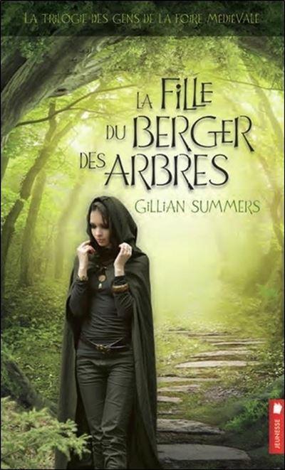 La trilogie des gens de la foire médiévale - Tome 1 : La fille du berger des arbres - La trilogie des gens de la foire médiévale