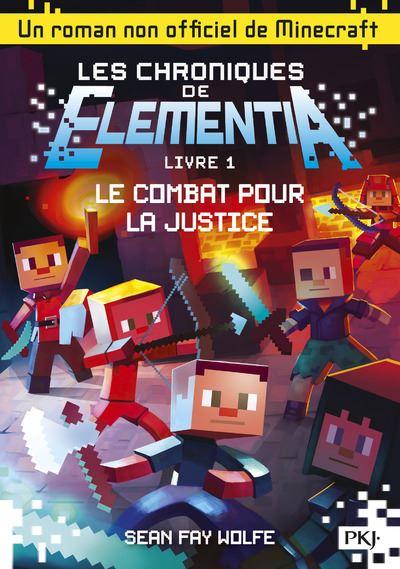 Les chroniques de Elementia - tome 1 Le Combat pour la justice