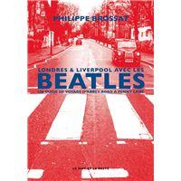 Londres & Liverpool avec les Beatles - Un guide de voyage d'