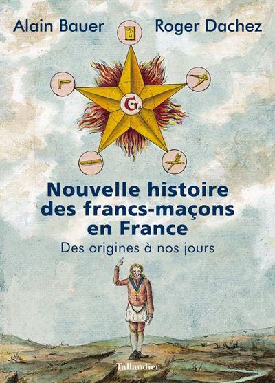 Nouvelle histoire des francs-maçons en France - 9791021037656 - 16,99 €