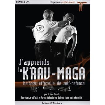 j 39 apprends le krav maga m thode officielle de self d fense tome 4 broch richard douieb. Black Bedroom Furniture Sets. Home Design Ideas