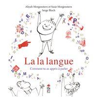La la langue - Comment tu as appris à parler