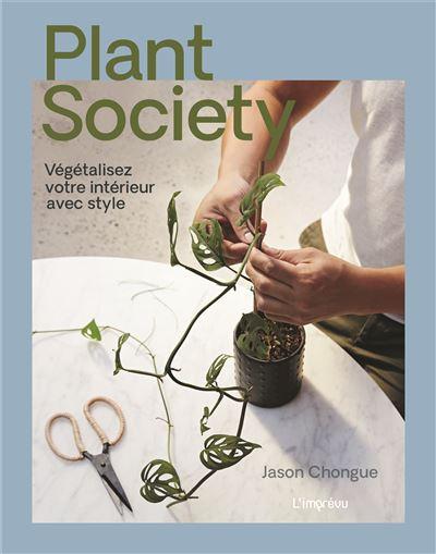 Plant society - vegetalisez votre interieur avec style