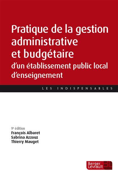 Pratique de la gestion administrative et financière d'un établissement public local d'enseignement (8e éd.)