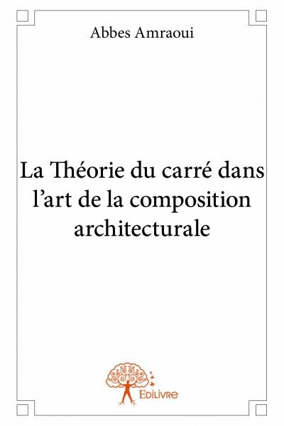 La théorie du carré dans l'art de la composition architecturale