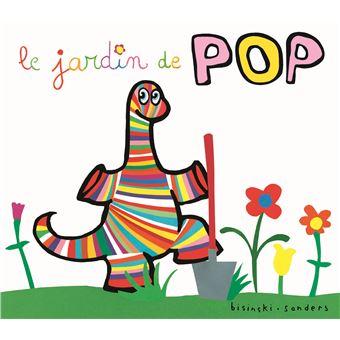 Pop -  : Le jardin de Pop