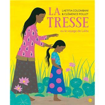 La Tresse Ou le voyage de Lalita - broché - Laétitia Colombani, Clémence Pollet - Achat Livre ou