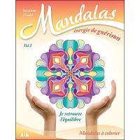 Mandalas énergie de guérison - Vol 1 : je retrouve l'équilibre