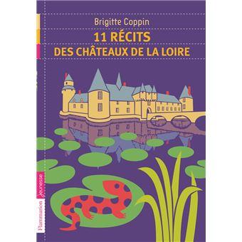 11 Recits Des Chateaux De La Loire Poche Brigitte Coppin Fred Sochard Achat Livre Fnac