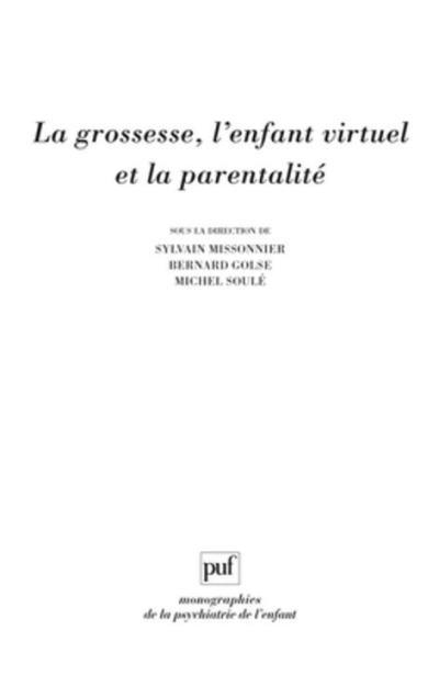 La grossesse, l'enfant virtuel et la parentalité - 9782130738541 - 33,99 €