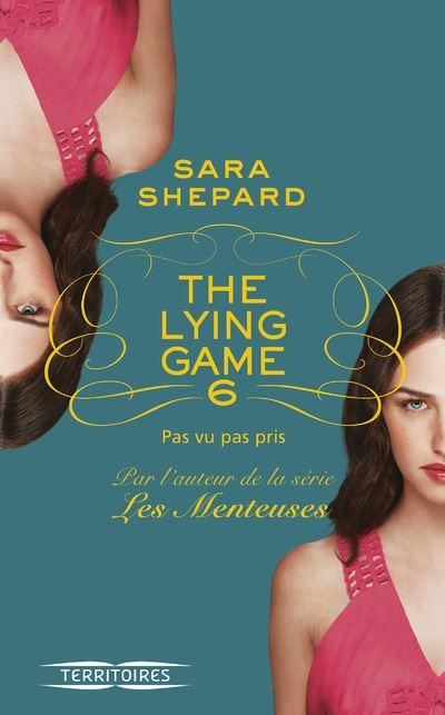 The lying game - tome 6 Pas vu pas pris
