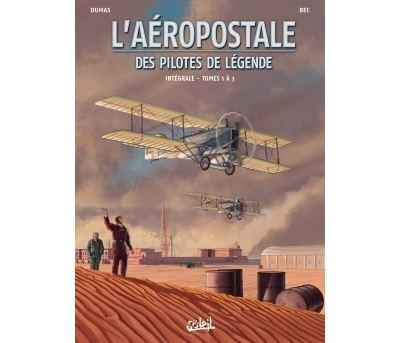 Aéropostale - Des Pilotes de légende Intégrale T01 - T01 à