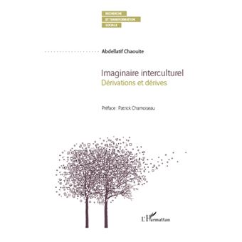 Imaginaire interculturel. Dérivations et dérives - Abdellatif Chaouite