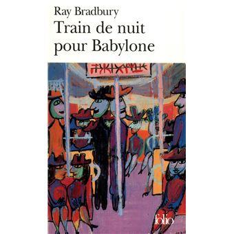 Train De Nuit Pour Babylone Poche Ray Bradbury Hélène Collon Achat Livre Fnac