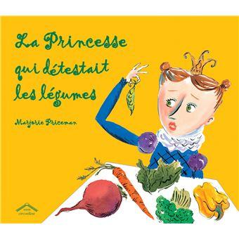 La princesse qui detestait les légumes - cartonné