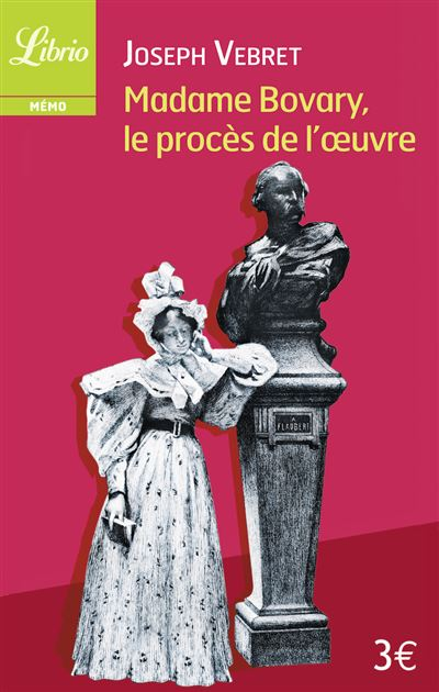 Madame Bovary : l'oeuvre de Flaubert condamnée