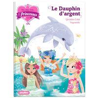 Une, deux, trois Princesses - Le dauphin d'argent