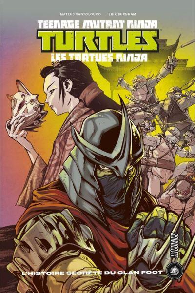 L'histoire secrète du clan Foot - Les Tortues Ninja - TMNT, T0.5 - 9791028103330 - 9,99 €