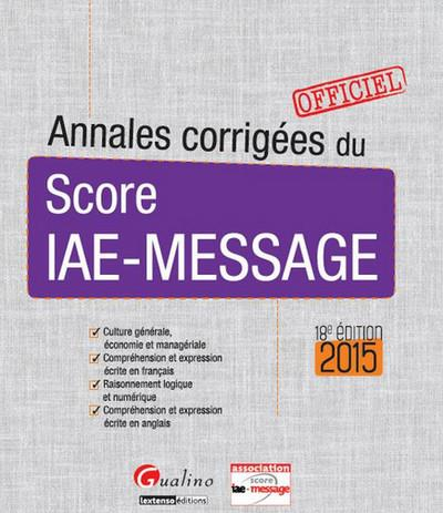 Annales corrigées du score iae-message 2015 - 18ème édition