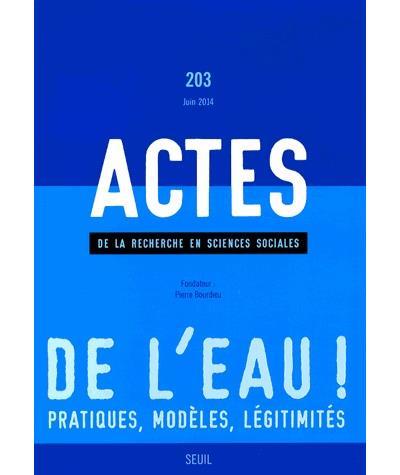 Actes de la recherche en sciences sociales, n°203. \