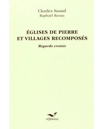 Églises de pierre et villages recomposés