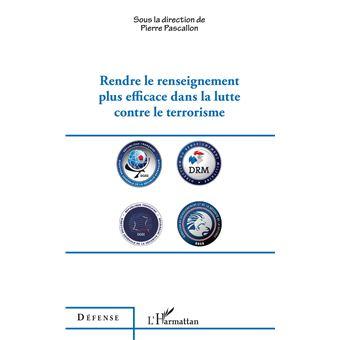 Rendre le renseignement plus efficace dans la lutte contre le terrorisme