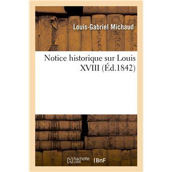 Notice historique sur Louis XVIII