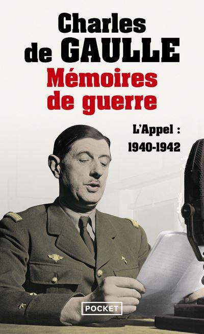 Mémoires de guerre - tome 1 L'appel 1940-1942