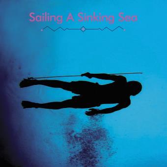 SAILING A SINKING SEA/2LP