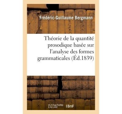 Thèse : Théorie de la quantité prosodique basée sur l'analyse des formes grammaticales