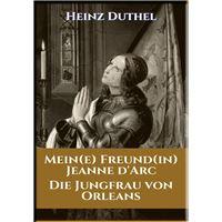 MEIN FREUND JEANNE D'ARC