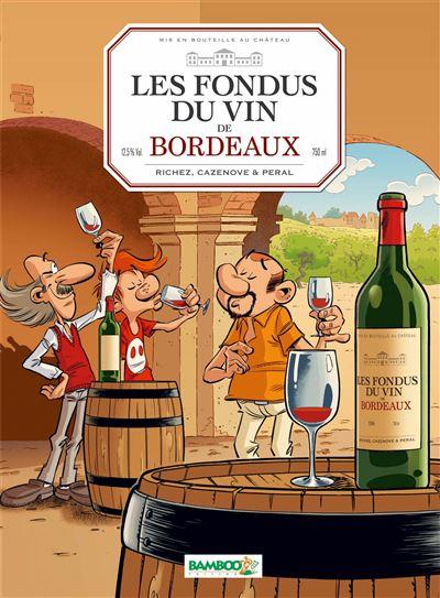 Les fondus du vin - Tome 2 : Les Fondus du vin : Bordeaux
