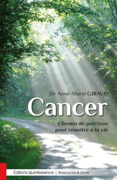 Cancer - Chemin de guérison pour renaître à la vie - 9782358051903 - 9,99 €
