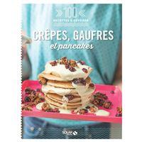 Crêpes, gaufres et pancakes - 100 recettes à dévorer