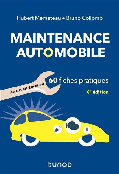 Maintenance automobile - 4e éd. - Le savoir-faire en 60 fiches pratiques - 9782100819539 - 11,99 €