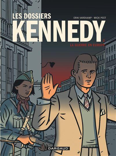 Les Dossiers Kennedy - La Guerre en Europe