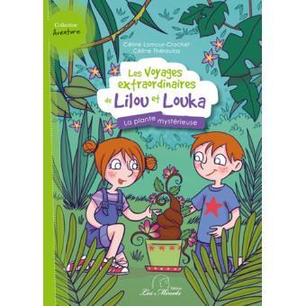 Les voyages extraordinaires de Lilou et LoukaLa plante mystérieuse