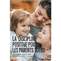 La discipline positive pour les parents solo