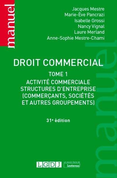 Droit commercial, Activité commerciale et structures d'entreprises, Commerçants, sociétés et autres groupements