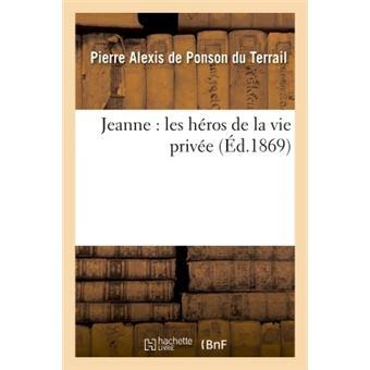 Jeanne : les héros de la vie privée