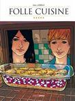 Folle cuisine - histoire complète