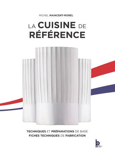 La Cuisine De Reference Techniques Et Preparations De Base Fiches