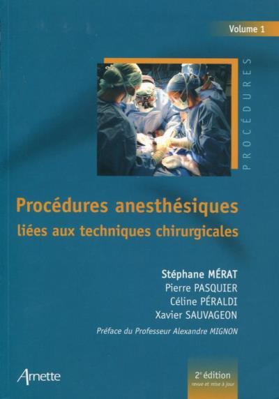 Procédures anesthésiques liées aux techniques chirurgicales - Volume 1 - 9782718414331 - 37,99 €
